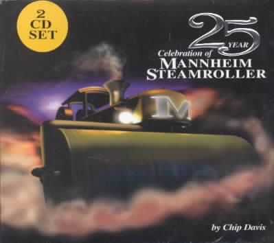 25 YEAR CELEBRATION OF MANNHEIM STEAM BY MANNHEIM STEAMROLLER (CD)