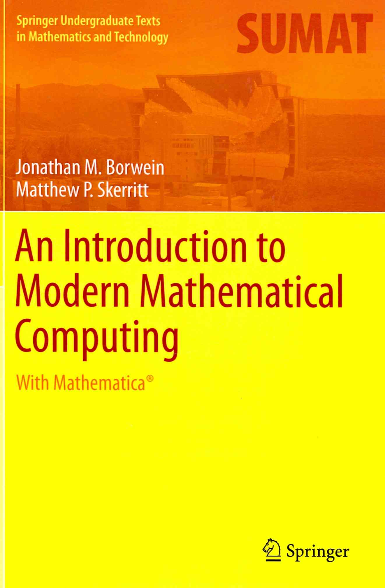 An Introduction to Modern Mathematical Computing By Borwein, Jonathan M./ Skerritt, Matthew P.