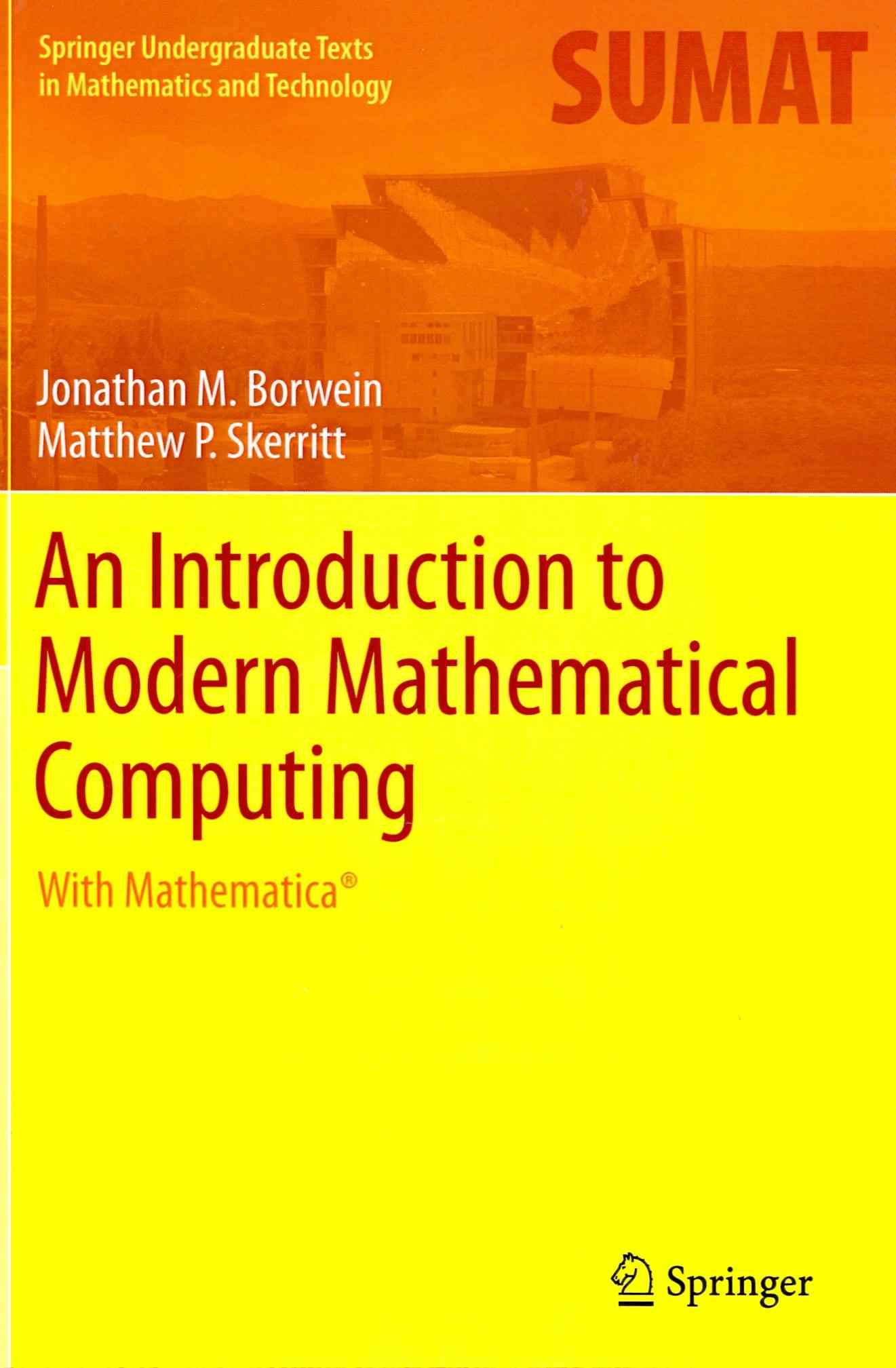 An Introduction to Modern Mathematical Computing By Borwein, Jonathan M./ Skerritt, Matthew P.
